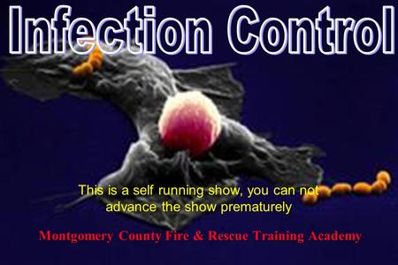 Montgomery County Fire & Rescue Training Academy This is a self running show, you can not advance the show prematurely.