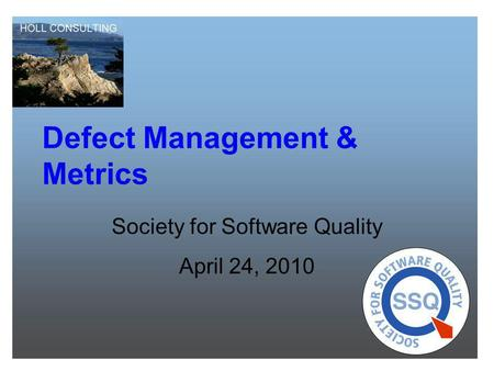 Defect Management & Metrics Society for Software Quality April 24, 2010.