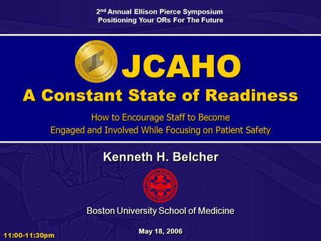 JCAHO A Constant State of Readiness How to Encourage Staff to Become Engaged and Involved While Focusing on Patient Safety How to Encourage Staff to Become.