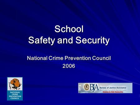 School Safety and Security National Crime Prevention Council 2006.