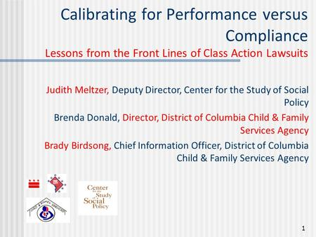 Calibrating for Performance versus Compliance Lessons from the Front Lines of Class Action Lawsuits Judith Meltzer, Deputy Director, Center for the Study.