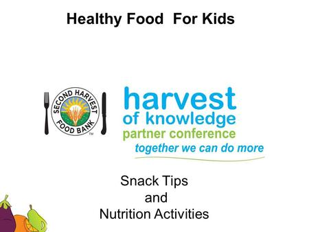 Healthy Food For Kids Snack Tips and Nutrition Activities.