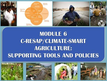 C-RESAP/CLIMATE-SMART AGRICULTURE: SUPPORTING TOOLS <strong>AND</strong> POLICIES