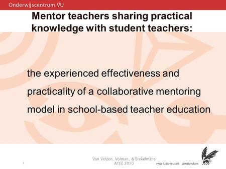 1 Mentor teachers sharing practical knowledge with student teachers: the experienced effectiveness and practicality of a collaborative mentoring model.