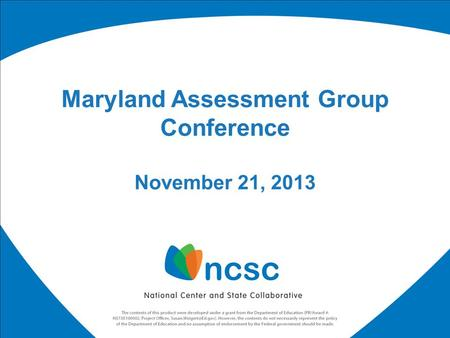 Maryland Assessment Group Conference November 21, 2013.