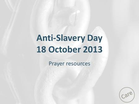 Anti-Slavery Day 18 October 2013 Prayer resources.