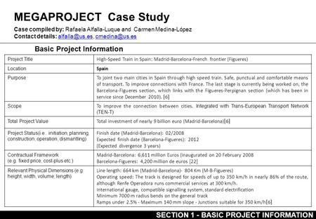 MEGAPROJECT Case Study Basic Project Information Case compiled by: Rafaela Alfalla-Luque and Carmen Medina-López Contact details: