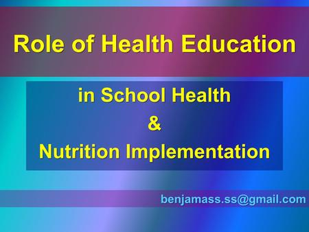 Role of Health Education in School Health & Nutrition Implementation