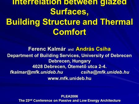 Interrelation between glazed Surfaces, Building Structure and Thermal Comfort Ferenc Kalmár and András Csiha Department of Building Services, University.