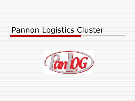 Pannon Logistics Cluster. West Pannon Region Description  Logistics and Business Development Association of West Transdanubian  Founded in September.