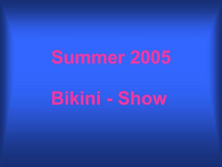 Summer 2005 Bikini - Show. Model: Romantic Dreams Een opvallend stofje...