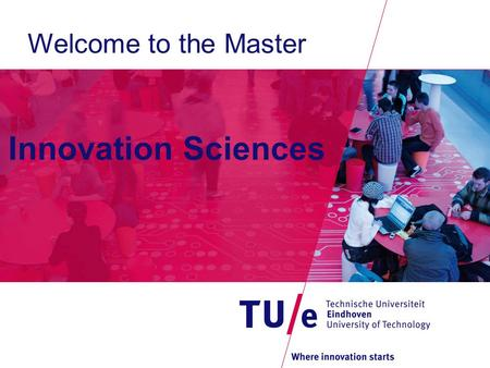 Welcome to the Master Innovation Sciences. PAGE 2  What is Innovation Sciences? Its core disciplines Its core interests  Career opportunities  Study.