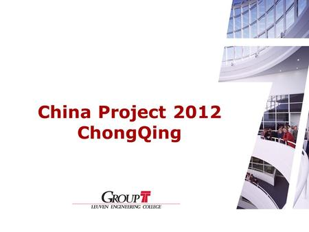 China Project 2012 ChongQing. Practical information Itinerary Baggage To Do.