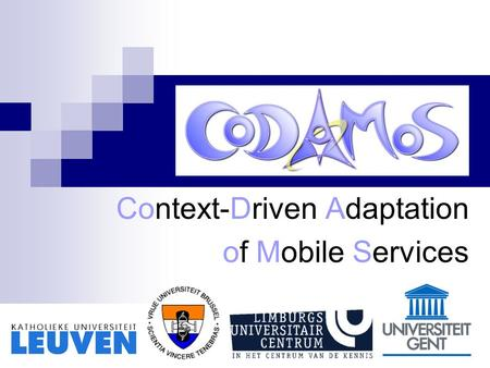 Context-Driven Adaptation of Mobile Services. Leuven, 14 oktober 2004 agenda Inleiding en stand van zaken WP1  Context: definition and specification.