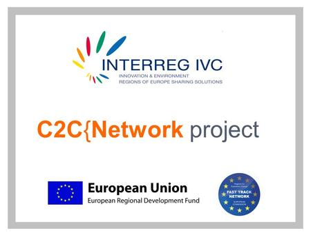 C2C{Network project. 2 C2CN selected as Fast Track Network  What's a Fast Track Network and why C2CN was selected?