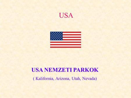 USA USA NEMZETI PARKOK ( Kalifornia, Arizona, Utah, Nevada)