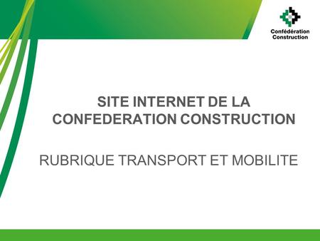 SITE INTERNET DE LA CONFEDERATION CONSTRUCTION RUBRIQUE TRANSPORT ET MOBILITE.