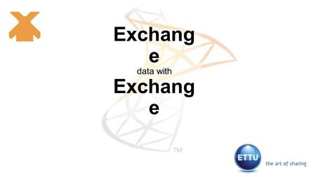 Exchang e data with Exchang e. Its me   Blog: still not there 