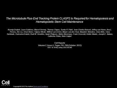 The Microtubule Plus-End Tracking Protein CLASP2 Is Required for Hematopoiesis and Hematopoietic Stem Cell Maintenance Ksenija Drabek, Laura Gutiérrez,