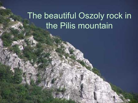 The beautiful Oszoly rock in the Pilis mountain. Csobánka is located in the Pilis Mountains which is a National Park in Hungary.