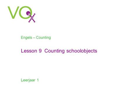 Engels – Counting Leerjaar 1 Lesson 9 Counting schoolobjects.