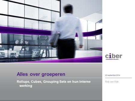 Alles over groeperen Rollups, Cubes, Grouping Sets en hun interne werking Rob van Wijk 22 september 2014.