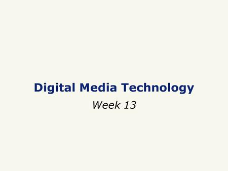 Digital Media Technology Week 13. Exercise 5, week 11.