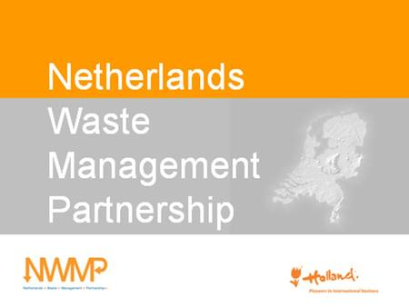 Joining forces in the waste chain Export of Dutch waste knowledge.
