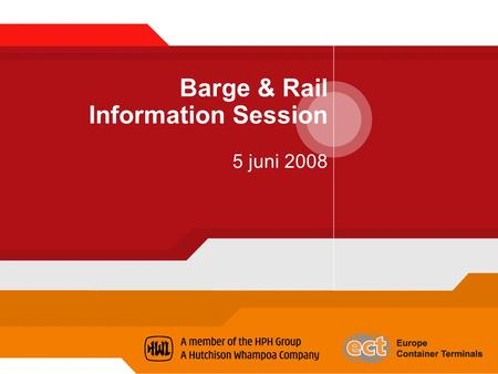 Barge & Rail Information Session 5 juni 2008 Agenda  Electronic Data Exchange  No Match – No Access  Cargo Opening Time  Cargo Opening Deepsea 