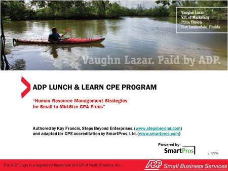 "Powered by: SmartPros ADP LUNCH & LEARN CPE PROGRAM ""Human Resource Management Strategies for Small to Mid-Size CPA Firms"" Authored by Kay Francis, Steps."