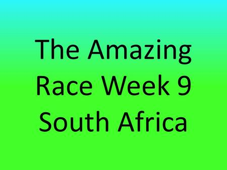The Amazing Race Week 9 South Africa. Flag of South Africa.