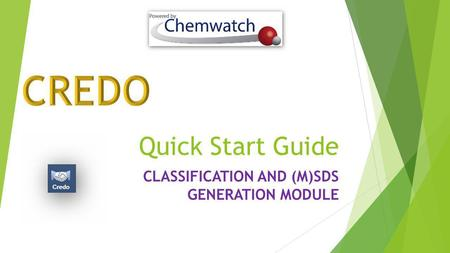 Quick Start Guide CLASSIFICATION AND (M)SDS GENERATION MODULE.