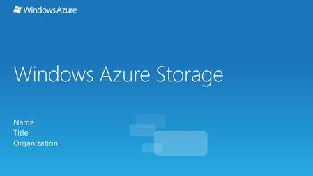 Windows Azure Storage Name Title Organization.