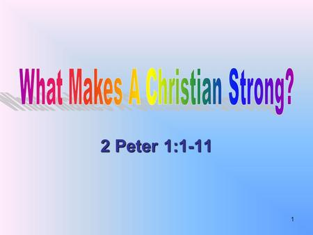 2 Peter 1:1-11 1. One who is a follower of Christ, a disciple Acts 11:26 2.