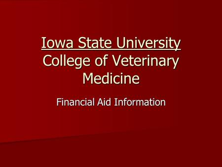 Iowa State University College of Veterinary Medicine Financial Aid Information.
