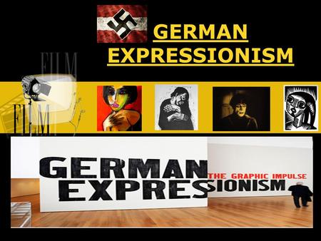 GERMAN EXPRESSIONISM. Brief History German Expressionism is an important but sadly overlooked field in the history of art in the twentieth century. It.