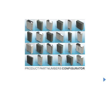 PRODUCT PART NUMBERS CONFIGURATOR. www.nemaenclosures.com Nema Enclosures How to configure a Nema Enclosures Product Number Nema Enclosures designs and.