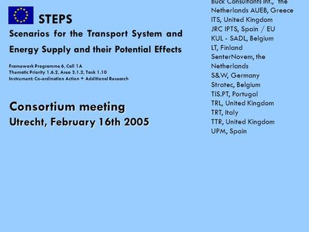 STEPS Scenarios for the Transport System and Energy Supply and their Potential Effects Framework Programme 6, Call 1A Thematic Priority 1.6.2, Area 3.1.2,