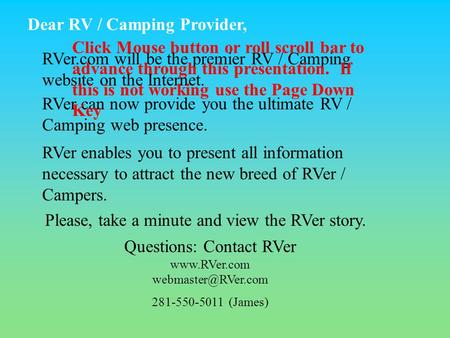Dear RV / Camping Provider, Questions: Contact RVer  281-550-5011 (James) RVer.com will be the premier RV / Camping website.