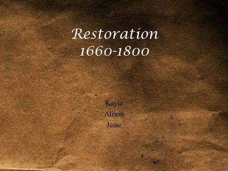 Restoration 1660-1800 Kayla Alison Jesse. Under the rule of King Charles I *The most blamed man for the start of the English Civil War* (1642) In 1612,