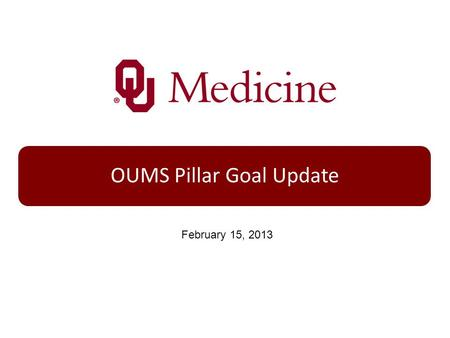 OUMS Pillar Goal Update February 15, 2013. OUMS – Voluntary Turnover Rate (FT/PT) GOAL = Decrease OUMC-wide Voluntary FT/PT Turnover to 15% or less 2009201020112012.