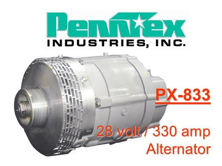 PX-833 28 volt / 330 amp Alternator. The air-cooled PX-833 upgrades the oil-cooled 50DN, eliminating hazardous waste.