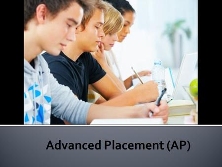 Each year, students around the world who want to learn and achieve at the highest level become AP® students. Through AP's college-level courses and exams,