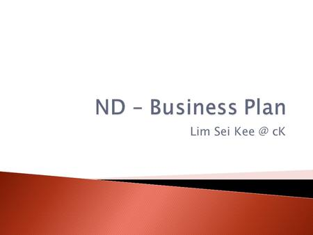 Lim Sei cK.  A business plan is a written document that describes a business, its objectives, its strategies, the market it is in and its financial.