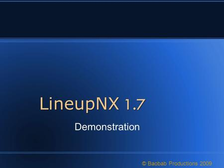 LineupNX 1.7 Demonstration © Baobab Productions 2009.