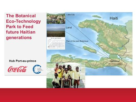 Www.eprize.com The Botanical Eco-Technology Park to Feed future Haitian generations Hub Port-au-prince.