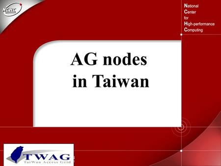 AG nodes in Taiwan. Kevin Chang SRO-NCHC 2003/08/26.