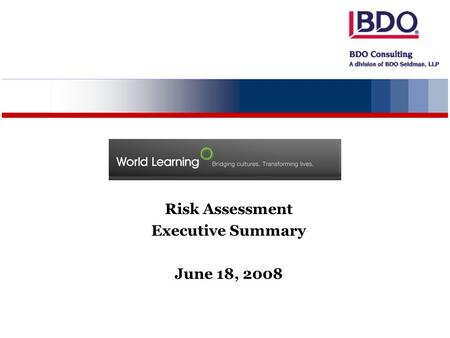 Risk Assessment Executive Summary June 18, 2008. 2 Agenda I.Recap From Last (May 2, 2008) Audit Committee Meeting II.Risk Assessment Summary III.Risk.