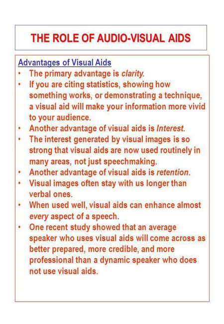 Advantages of Visual Aids The primary advantage is clarity. If you are citing statistics, showing how something works, or demonstrating a technique, a.