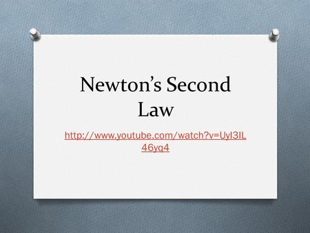 Newton's Second Law  46yq4.